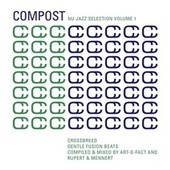Compost Nu Jazz Selection Vol. 1 - Crossbreed - Gentle Fusion Beats - compiled & mixed by Art-D by Various Artists