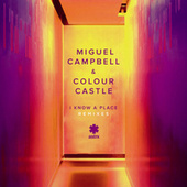 I Know a Place (Remixes) von Miguel Campbell