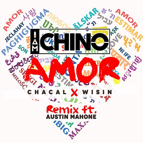Amor (Remix) [feat. Chacal, Wisin & Austin Mahone] de IAmChino