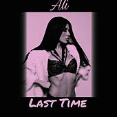 Last Time by Ali