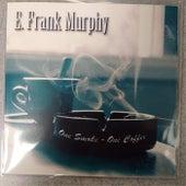 One Smoke, One Coffee by E. Frank Murphy
