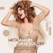 Metà Amore Metà Dolore by Marcella Bella