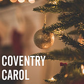 Coventry Carol by Various Artists