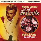 Quite a Party: The Early Years von Jimmy Gilmer & Fireballs