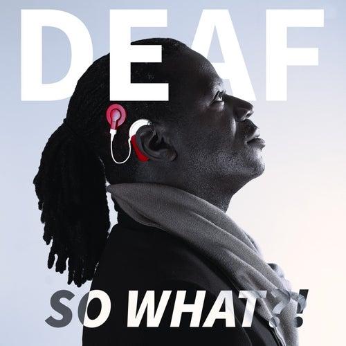 Deaf: So What?! by Wawa