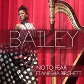 No to Fear (feat. Anesha Birchett) by Bailey