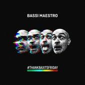 Thank Bax it's Friday de Bassi Maestro