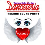 Danceteria Vol.6 - The original Rhythm of the night - Techno-Sound Party by Various Artists
