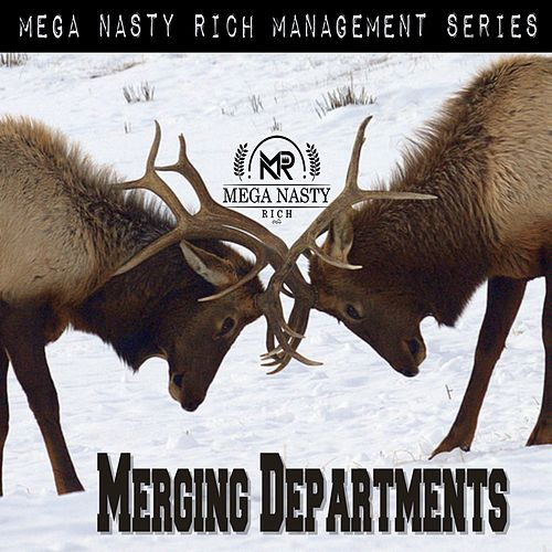Merging Departments by Mega Nasty Rich