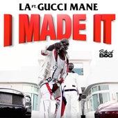 I Made It (feat. Gucci Mane) de L.A. (Spain)