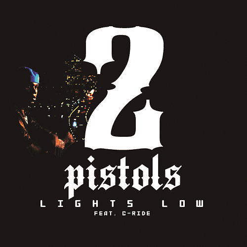 Lights Low by 2 Pistols