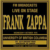 Live On Stage FM Broadcasts - University Of British Columbia 1st October 1975 van Frank Zappa