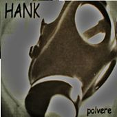 Polvere by Hank