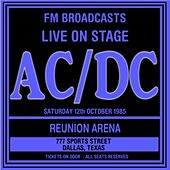 Live On Stage FM Broadcasts - Reunion Arena 12th October 1985 de AC/DC
