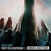 Heavy As A Heartbreak (Lookas X SMLE Remix) von Just a Gent