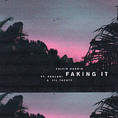 Faking It (Radio Edit) by Calvin Harris