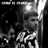 Como el Chano by Conmesura