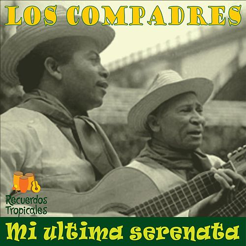 Mi ultima serenata by Los Compadres