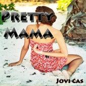 Pretty Mama by Jovi Cas