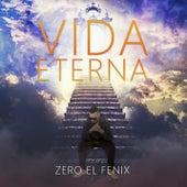 Vida Eterna von Zero El Fenix