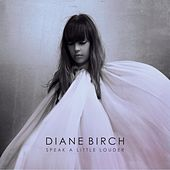Speak A Little Louder (Deluxe Edition) by Diane Birch