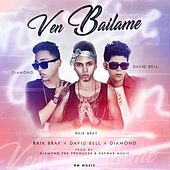 Ven Bailame (feat. The Diamond & David Bell) by Raik Bray