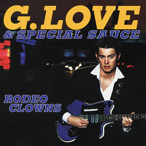 Rodeo Clowns EP by G. Love & Special Sauce