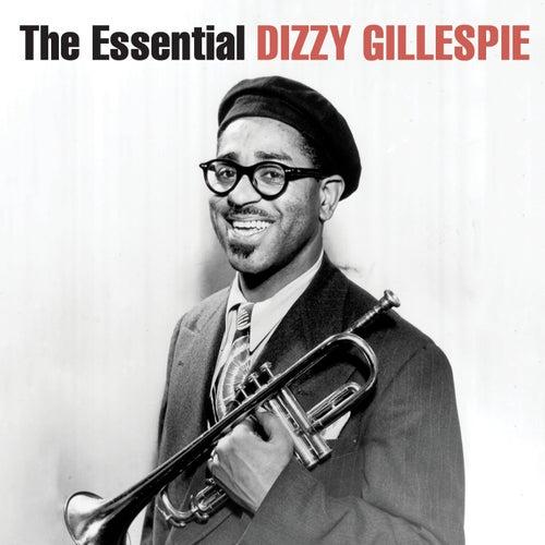 The Essential Dizzy Gillespie (Remastered) by Dizzy Gillespie