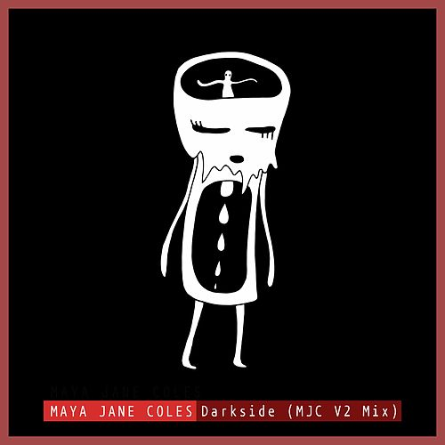 Darkside (feat.Chelou) (MJC V2) by Maya Jane Coles