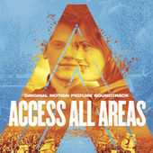 Access All Areas (Original Motion Picture Soundtrack) di Various Artists