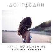 Ain't No Sunshine di Achtabahn