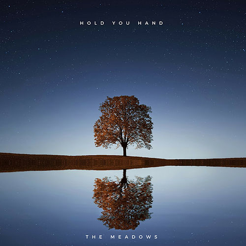 Hold Your Hand by The Meadows