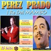 I re del mambo 16 Hits von Perez Prado