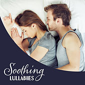 Soothing Lullabies – Music for Relaxation, Sleep, Rest, Nature Sounds, Pure Bliss von Soothing Sounds