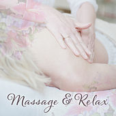 Massage & Relax – Soothing Wellness, Asian Zen, Spa Music, Inner Bliss, Healing Music to Rest by Massage Tribe