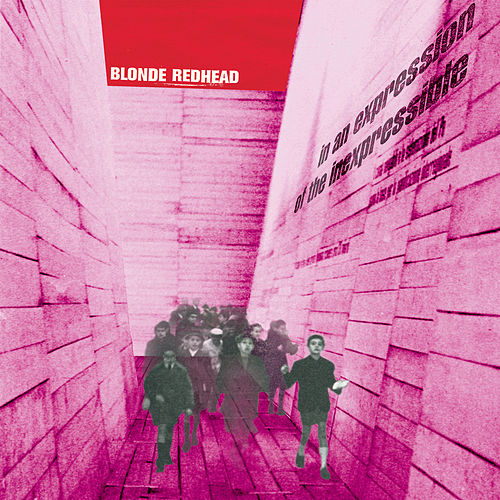 In An Expression Of The Inexpressible by Blonde Redhead