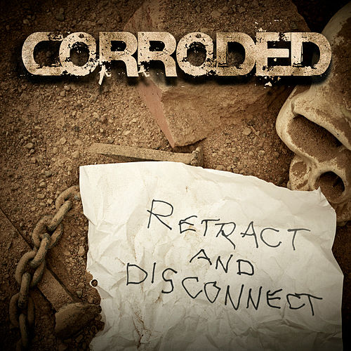 Retract and Disconnect by Corroded