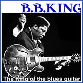 B. B. King - The King of the blues guitar (Remastered) de B.B. King