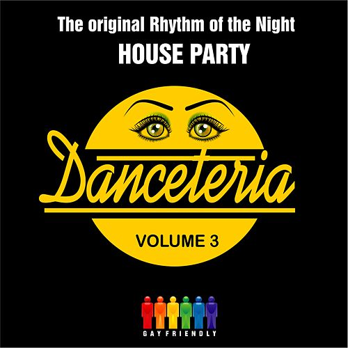 Danceteria Vol.3 - The original Rhythm of the night - House Party by Various Artists