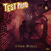 Urban Mirage by The Test Pilots