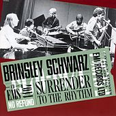 Surrender To The Rhythm de Brinsley Schwarz