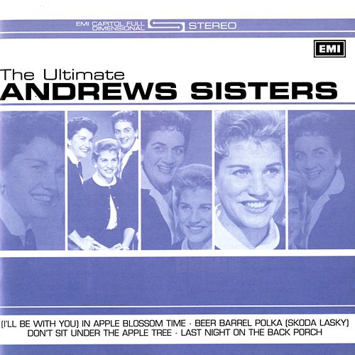 The Ultimate Andrews Sisters by The Andrews Sisters