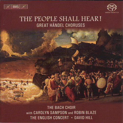 Händel: The People Shall Hear and Other Great Choruses by The Bach Choir