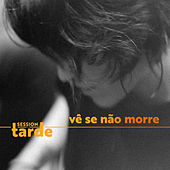 Vê Se Não Morre (Session da Tarde) by Supercombo