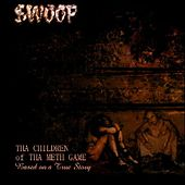 Children of tha Meth Game by Swoop
