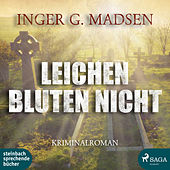 Leichen bluten nicht - Rolando Benito 3 (Ungekürzt) von Inger Gammelgaard Madsen