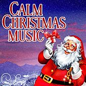 Calm Christmas Music by Various Artists