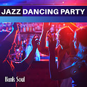 Jazz Dancing Party by Hank Soul