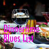 Dinnertime Blues List de Various Artists
