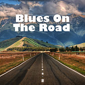 Blues On The Road de Various Artists